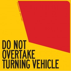 DO NOT OVERTAKE TURNING VEHICLE 400 x 400mm Class 2 Reflective Sign - Long Life Sticker