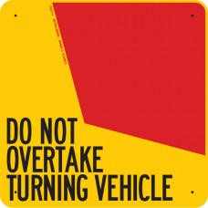 DO NOT OVERTAKE TURNING VEHICLE 400 x 400mm Class 2 Reflective Sign - Steel Plate