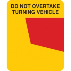 DO NOT OVERTAKE TURNING VEHICLE 400 x 300mm Class 1 Reflective Sign - Aluminium Plate