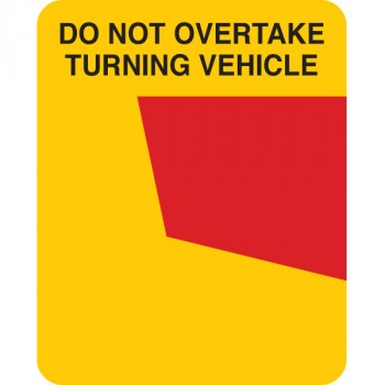DO NOT OVERTAKE TURNING VEHICLE 400 x 300mm Class 1 Reflective Sign - Long Life Sticker