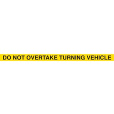 DO NOT OVERTAKE TURNING VEHICLE 1600 x 75mm Class 2 Reflective Sign - Long Life Sticker