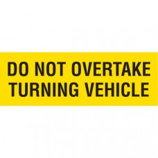 DO NOT OVERTAKE TURNING VEHICLE 300 x 100mm Class 1 Reflective Sign - Aluminium Plate
